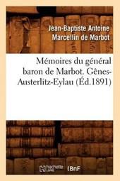 Mémoires Du Général Baron de Marbot. Gènes-Austerlitz-Eylau (Éd.1891)