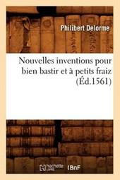 Nouvelles Inventions Pour Bien Bastir Et a Petits Fraiz (Ed.1561)