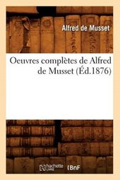 Oeuvres Complètes de Alfred de Musset (Éd.1876)