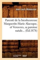 Parenté de la Bienheureuse Marguerite-Marie Alacoque, Et Verosvres, Sa Paroisse Natale (Éd.1878)