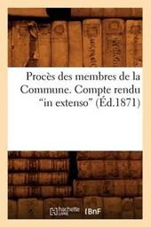 Procès Des Membres de la Commune. Compte Rendu in Extenso (Éd.1871)