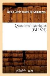 Questions Historiques (Éd.1893)