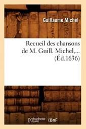 Recueil Des Chansons de M. Guill. Michel (Éd.1636)