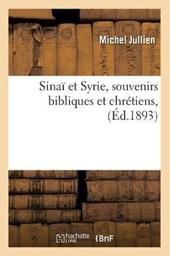 Sinaï Et Syrie, Souvenirs Bibliques Et Chrétiens, (Éd.1893)