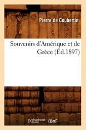 Souvenirs d'Amérique Et de Grèce (Éd.1897)