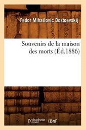 Souvenirs de la Maison Des Morts (Éd.1886)
