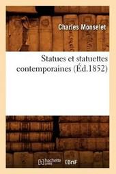 Statues Et Statuettes Contemporaines (Éd.1852)