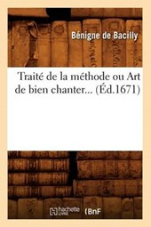 Traité de la Méthode Ou Art de Bien Chanter (Éd.1671)