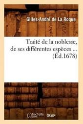 Traité de la Noblesse, de Ses Différentes Espèces (Éd.1678)