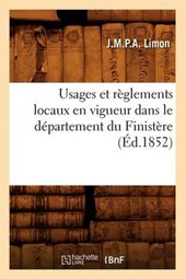 Usages Et Règlements Locaux En Vigueur Dans Le Département Du Finistère (Éd.1852)