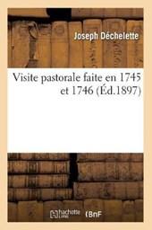 Visite Pastorale Faite En 1745 Et 1746 (Éd.1897)