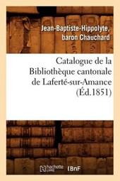 Catalogue de la Bibliothèque Cantonale de Laferté-Sur-Amance (Éd.1851)