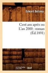 Cent ANS Après Ou l'An 2000