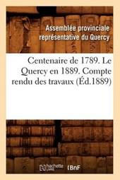Centenaire de 1789. Le Quercy En 1889. Compte Rendu Des Travaux (Éd.1889)