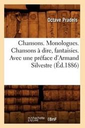 Chansons. Monologues. Chansons À Dire, Fantaisies. Avec Une Préface d'Armand Silvestre (Éd.1886)