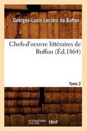 Chefs-d'Oeuvre Littéraires de Buffon. Tome 2 (Éd.1864)