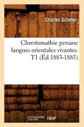 Chrestomathie Persane Langues Orientales Vivantes. T1 (Ed.1883-1885)