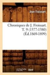 Chroniques de J. Froissart. T. 9 (1377-1380) (Éd.1869-1899)
