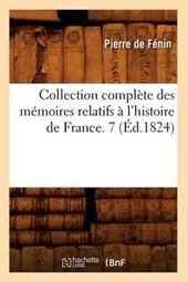 Collection Complète Des Mémoires Relatifs À l'Histoire de France. 7 (Éd.1824)
