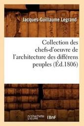 Collection Des Chefs-d'Oeuvre de l'Architecture Des Différens Peuples (Éd.1806)