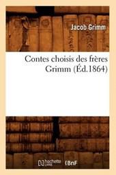 Contes Choisis Des Frères Grimm (Éd.1864)