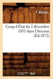 Coup d'État Du 2 Décembre 1851 Dans l'Aveyron, (Éd.1872)