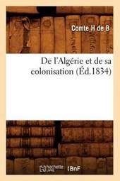 de l'Algérie Et de Sa Colonisation; (Éd.1834)
