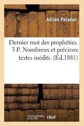 Dernier Mot Des Prophéties. 3 P. Nombreux Et Précieux Textes Inédits. (Éd.1881)