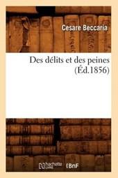 Des Délits Et Des Peines (Éd.1856)