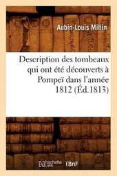 Description Des Tombeaux Qui Ont Été Découverts À Pompeï Dans l'Année 1812 (Éd.1813)