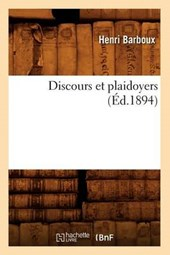 Discours Et Plaidoyers (Éd.1894)