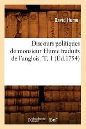 Discours Politiques de Monsieur Hume Traduits de l'Anglois. T. 1 (Éd.1754)