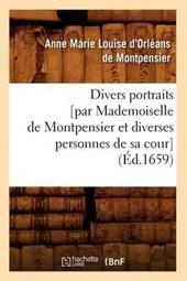 Divers Portraits [par Mademoiselle de Montpensier Et Diverses Personnes de Sa Cour] (Éd.1659)