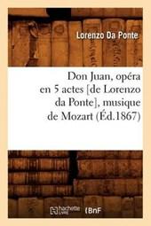 Don Juan, Opéra En 5 Actes [de Lorenzo Da Ponte], Musique de Mozart, (Éd.1867)