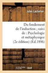 Du Fondement de L'Induction; Suivi de | Lachelier J. |