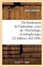 Du Fondement de L'Induction; Suivi de