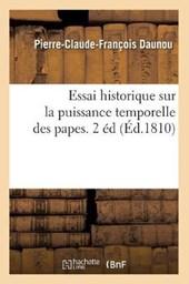 Essai Historique Sur La Puissance Temporelle Des Papes. 2 Éd (Éd.1810)