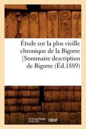 Étude Sur La Plus Vieille Chronique de la Bigorre [sommaire Description de Bigorre, (Éd.1889)