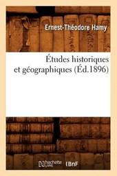 Études Historiques Et Géographiques (Éd.1896)