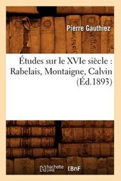 Études Sur Le Xvie Siècle