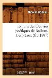Extraits Des Oeuvres Poétiques de Boileau-Despréaux (Éd.1887)