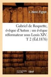 Gabriel de Roquette, Évèque d'Autun