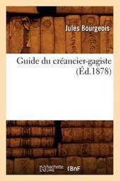 Guide Du Créancier-Gagiste, (Éd.1878)