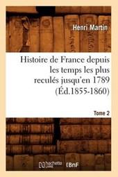 Histoire de France Depuis les Temps les Plus Recules Jusqu'en 1789. Tome