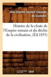 Histoire de la Chute de l'Empire Romain Et Du Déclin de la Civilisation, (Éd.1835)