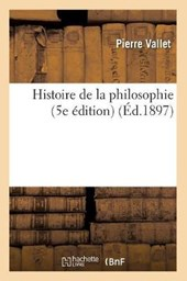 Histoire de la Philosophie (5e Édition) (Éd.1897)