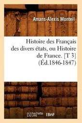 Histoire Des Français Des Divers États, Ou Histoire de France. [t 3] (Éd.1846-1847)