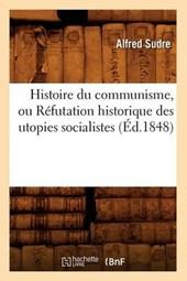 Histoire Du Communisme, Ou Réfutation Historique Des Utopies Socialistes (Éd.1848)