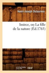 Imirce, Ou La Fille de la Nature (Éd.1765)