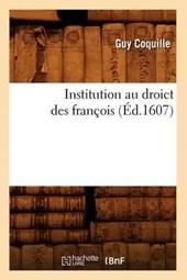 Institution Au Droict Des François (Éd.1607)